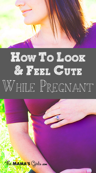 How to Look and Feel Cute Pregnant