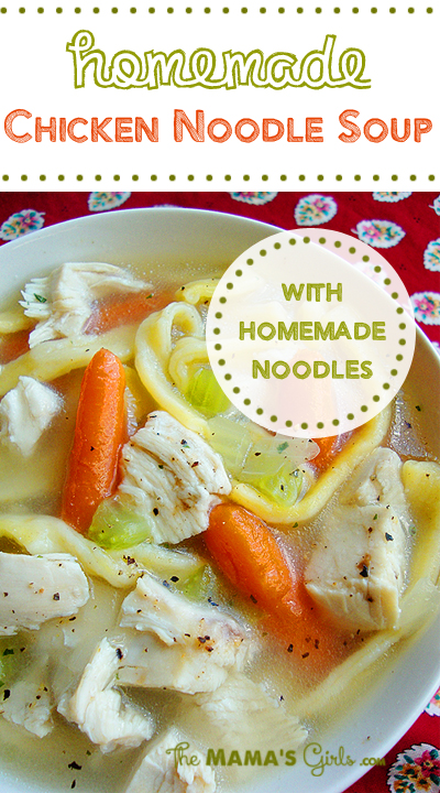 Homemade Chicken Noodle Soup (with Homemade Noodles)