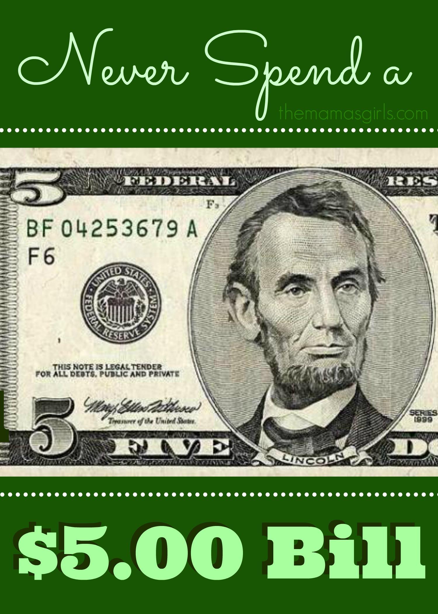 Never Spend a $5.00 Bill