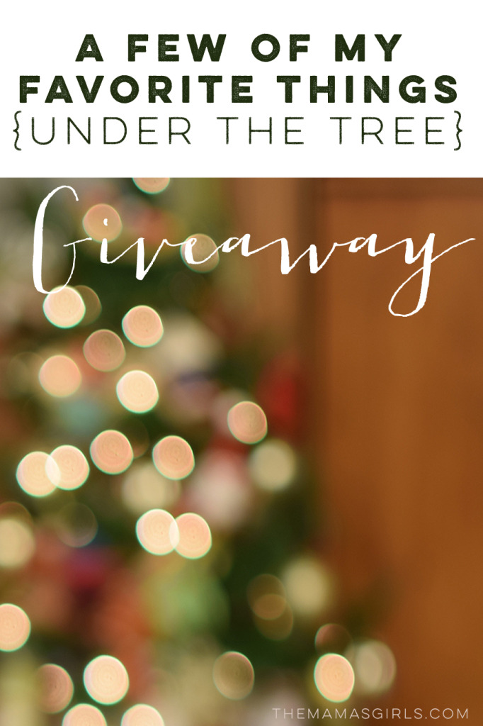 A Few Of My Favorite Things Under The Tree – Giveaway