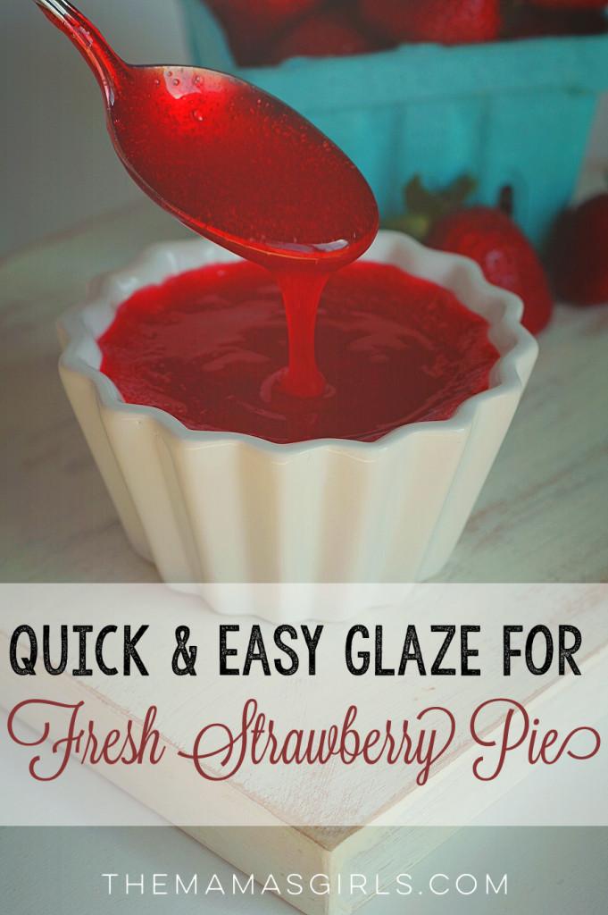 Quick & Easy Glaze for Fresh Strawberry Pie