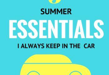 5 Summer Essentials I Always Keep in the Car
