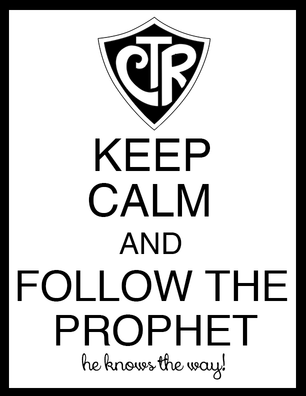Keep Calm and Follow the Prophet