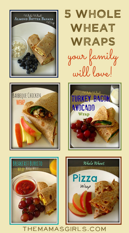 5 Whole Wheat Wraps your Family Will Love