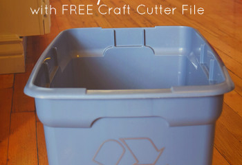 Make Your Own Recycle Bin with FREE Craft Cutter File