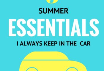 5 Summer Essentials I Always Keep in the Car