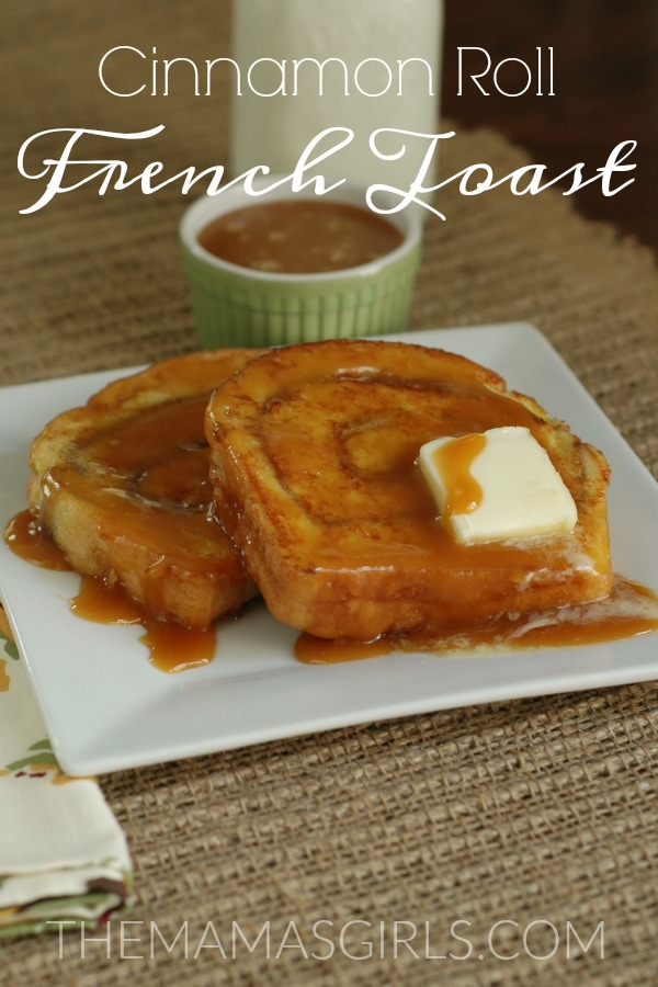 Rhodes Cinnamon Roll French Toast with Homemade Caramel Syrup